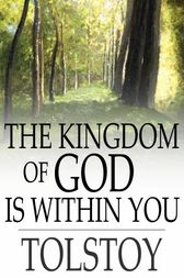 The Kingdom of God Is Within You by Leo Nikoleyevich Tolstoy