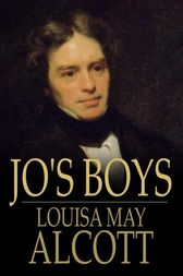 Jo's Boys: How They Turned Out - A Sequel to 'Little Men'