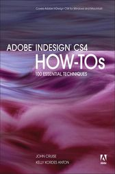 Adobe InDesign CS4 How-Tos by John Cruise