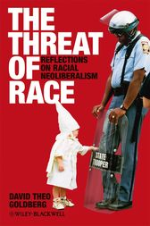 The Threat of Race by David Theo Goldberg