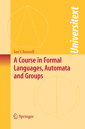 A Course in Formal Languages, Automata and Groups by Ian M. Chiswell