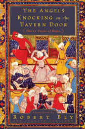 The Angels Knocking on the Tavern Door by Robert Bly