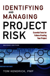 Identifying and Managing Project Risk by Tom KENDRICK