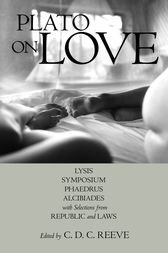 Plato on Love by Plato;  C. D. C. Reeve