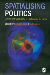 Spatialising Politics: Culture and Geography in Postcolonial Sri Lanka