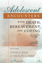 Adolescent Encounters With Death, Bereavement, and Coping by Charles Corr