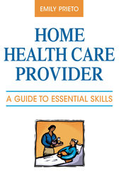 Home Health Care Provider: A Guide to Essential Skills