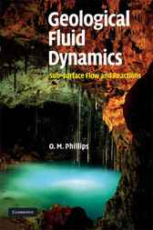Geological Fluid Dynamics: Sub-surface Flow and Reactions