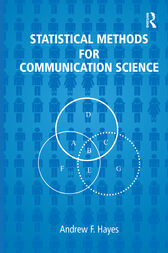 Statistical Methods for Communication Science by Andrew F. Hayes