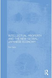 Intellectual Property and the New Global Japanese Economy by Ruth Taplin