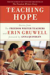 Teaching Hope by The Freedom Writers;  Erin Gruwell;  Anna Quindlen