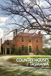 Country Houses of Tasmania by Alice Bennett
