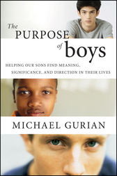 The Purpose of Boys by Michael Gurian