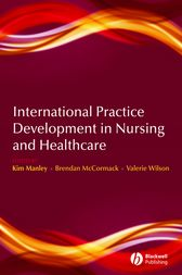 International Practice Development in Nursing and Healthcare by Kim Manley
