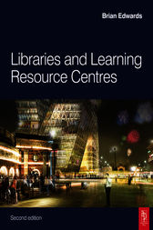 Libraries and Learning Resource Centres by Brian Edwards