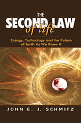 The Second Law of Life by John E. J. Schmitz