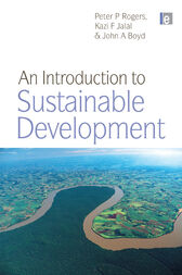 An Introduction to Sustainable Development by Peter P. Rogers