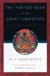 The Tibetan Book of the Great Liberation by W. Y. Evans-Wentz