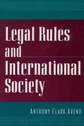 Legal Rules and International Society by Anthony Clark Arend