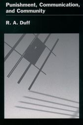 Punishment, Communication, and Community by R. A. Duff