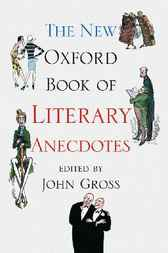The New Oxford Book of Literary Anecdotes by John Gross