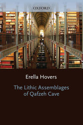The Lithic Assemblages of Qafzeh Cave by Erella Hovers