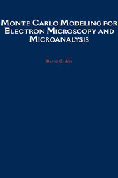 Monte Carlo Modeling for Electron Microscopy and Microanalysis by David C. Joy