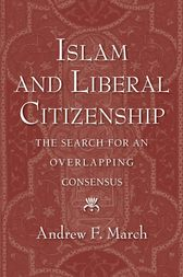 Islam and Liberal Citizenship by Andrew F. March