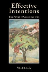 Effective Intentions: The Power of Conscious Will