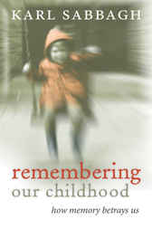 Remembering our Childhood by Karl Sabbagh