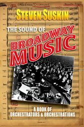 The Sound of Broadway Music by Steven Suskin