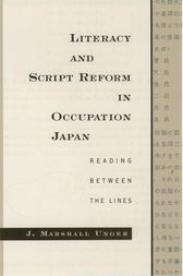 Literacy and Script Reform in Occupation Japan by J. Marshall Unger