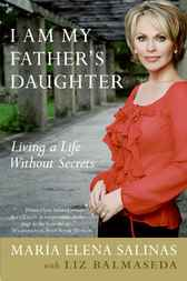 I Am My Father's Daughter by Maria Elena Salinas