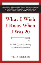 What I Wish I Knew When I Was 20 by Tina Seelig