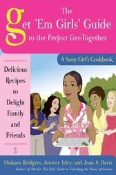 The Get 'Em Girls' Guide to the Perfect Get-Together by Shakara Bridgers