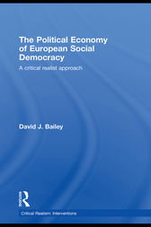 The Political Economy of European Social Democracy by David J. Bailey