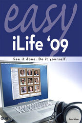 Easy iLife 09 by Brad Miser