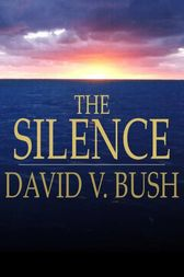 The Silence by David V. Bush