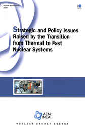 Nuclear Development Strategic and Policy Issues Raised by the Transition from Thermal to Fast Nuclear Systems by OECD Publishing; Nuclear Energy Agency