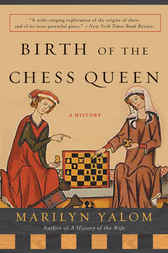 Birth of the Chess Queen by Marilyn Yalom