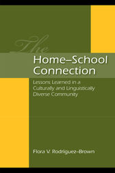 The Home-School Connection by Flora V. Rodriguez-Brown