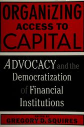 Organizing Access To Capital by Gregory Squires