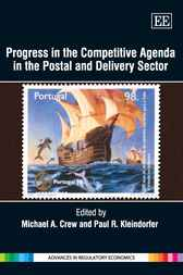 Progress in the Competitive Agenda in the Postal and Delivery Sector by M.A. Crew