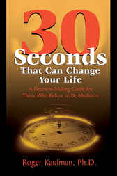 Thirty Seconds That Can Change Your Life by Roger Kaufman