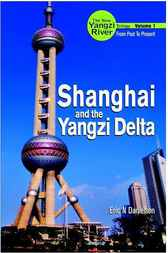 Shanghai and the Yangzi Delta by Eric N Danielson
