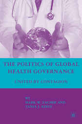 The Politics of Global Health Governance by Tania J. Keefe
