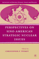 Perspectives on Sino-American Strategic Nuclear Issues by Christopher P. Twomey