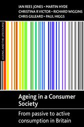 Ageing in a consumer society by Ian Rees Jones