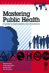 Mastering Public Health: A postgraduate guide to examinations and revalidation by Geraint H Lewis