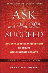 Ask and You Will Succeed by Ken D. Foster